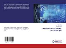 Bookcover of The world health care: 100 years gap