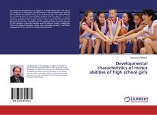 Couverture de Developmental characteristics of motor abilities of high school girls