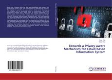 Portada del libro de Towards a Privacy-aware Mechanism for Cloud-based Information System
