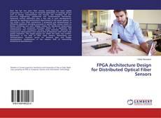 Bookcover of FPGA Architecture Design for Distributed Optical Fiber Sensors