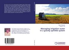 Capa do livro de Managing irrigation water in a gravity sprinkle system