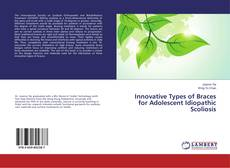 Bookcover of Innovative Types of Braces for Adolescent Idiopathic Scoliosis