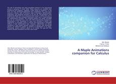 Bookcover of A Maple Animations companion for Calculus