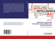 Bookcover of Lighting Load Profile Prediction Using ANFIS and Neural Network