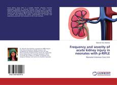Bookcover of Frequency and severity of acute kidney injury in neonates with p-RIFLE