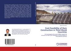Portada del libro de Cost Feasibility of Dam Construction in Third World Countries