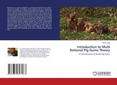 Bookcover of Introduction to Multi Rational Pig Game Theory