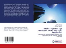 Bookcover of Natural Dyes For Dye Sensitized Solar Cell (DSSC) Application