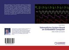 Bookcover of Telemedicine System Based on Embedded Computer