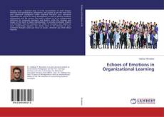 Copertina di Echoes of Emotions in Organizational Learning