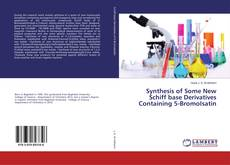 Bookcover of Synthesis of Some New Schiff base Derivatives Containing 5-BromoIsatin