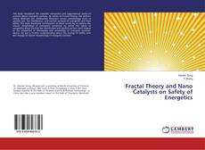 Bookcover of Fractal Theory and Nano Catalysts on Safety of Energetics