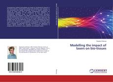 Buchcover von Modelling the impact of lasers on bio-tissues