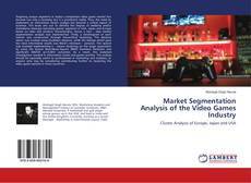 Bookcover of Market Segmentation Analysis of the Video Games Industry