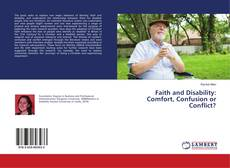 Faith and Disability: Comfort, Confusion or Conflict? kitap kapağı
