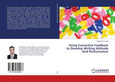 Using Corrective Feedback to Develop Writing Attitude And Performance kitap kapağı