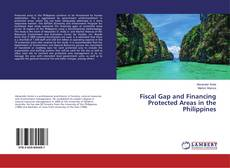 Bookcover of Fiscal Gap and Financing Protected Areas in the Philippines