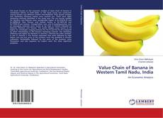 Bookcover of Value Chain of Banana in Western Tamil Nadu, India