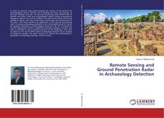 Remote Sensing and Ground Penetration Radar in Archaeology Detection的封面
