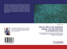 Bookcover of China's FDI in the Zambian copper mining industry: A comparative case
