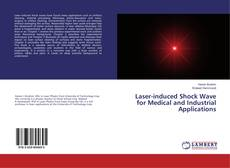Copertina di Laser-induced Shock Wave for Medical and Industrial Applications