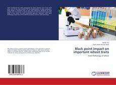 Black point impact on important wheat traits的封面