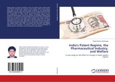 Capa do livro de India's Patent Regime, the Pharmaceutical Industry, and Welfare