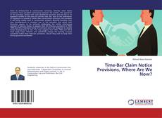 Bookcover of Time-Bar Claim Notice Provisions, Where Are We Now?