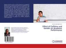 Bookcover of Effect of Caffeine and Gender on Academic Performance