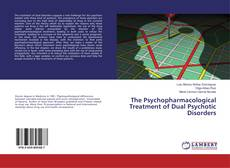Bookcover of The Psychopharmacological Treatment of Dual Psychotic Disorders