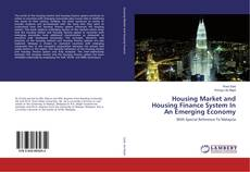 Bookcover of Housing Market and Housing Finance System In An Emerging Economy