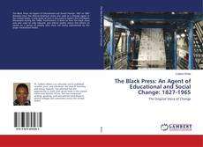 Borítókép a  The Black Press: An Agent of Educational and Social Change: 1827-1965 - hoz