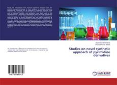 Bookcover of Studies on novel synthetic approach of pyrimidine derivatives