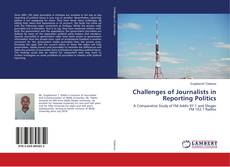 Bookcover of Challenges of Journalists in Reporting Politics