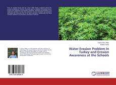 Water Erosion Problem In Turkey and Erosion Awareness at the Schools kitap kapağı