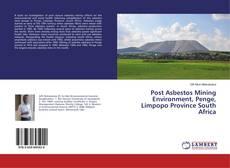 Post Asbestos Mining Environment, Penge, Limpopo Province South Africa kitap kapağı