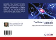 Bookcover of Two Photon Optogenetic Stimulation