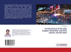 Buchcover von Conducting E.D.M with Copper electrode and P20 plastic mould steel
