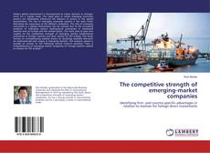 Bookcover of The competitive strength of emerging-market companies