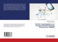 Capa do livro de Certain Investigations on Energy Efficient Routing Protocol for MANET