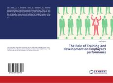 Bookcover of The Role of Training and development on Employee's performance