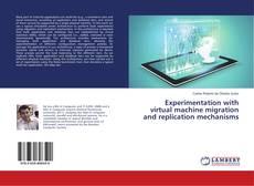 Borítókép a  Experimentation with virtual machine migration and replication mechanisms - hoz
