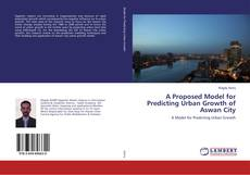 A Proposed Model for Predicting Urban Growth of Aswan City的封面