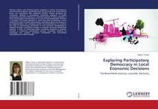 Borítókép a  Exploring Participatory Democracy in Local Economic Decisions - hoz