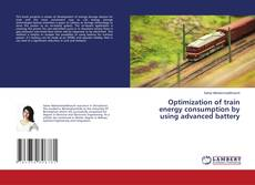 Capa do livro de Optimization of train energy consumption by using advanced battery