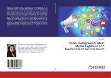 Social Background, Mass Media Exposure and Awareness of Gender Issues kitap kapağı