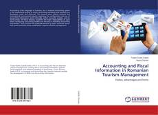 Couverture de Accounting and Fiscal Information in Romanian Tourism Management