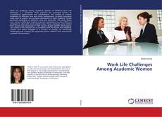 Bookcover of Work Life Challenges Among Academic Women