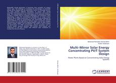 Bookcover of Multi–Mirror Solar Energy Concentrating PV/T System Design