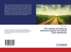 Bookcover of The Validity Of Utilizing Different Aspects Of Cotton Color Attributes